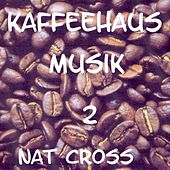 Play & Download Kaffeehaus Musik 2 by Nat Cross | Napster
