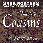 Waltz for Solo Piano (From the Motion Picture: Cousins) (Tribute) by Mark Northam