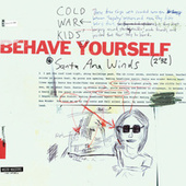 Play & Download Behave Yourself by Cold War Kids | Napster