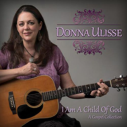 Play & Download I Am a Child of God by Donna Ulisse | Napster