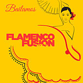 Play & Download Bailamos Flamenco Fusion, Vol. 1 by Various Artists | Napster