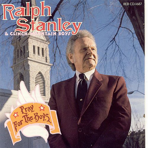 Play & Download Pray For The Boys by Ralph Stanley | Napster