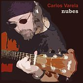 Play & Download Nubes by Carlos Varela | Napster