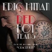 Play & Download Red Hot Tears by Eric Himan | Napster