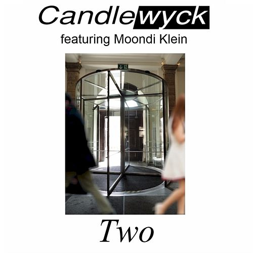 Play & Download Two (feat. Ty Bennett, Moondi Klein & Chris Emerson) by Candlewyck | Napster
