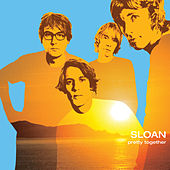 Pretty Together by Sloan