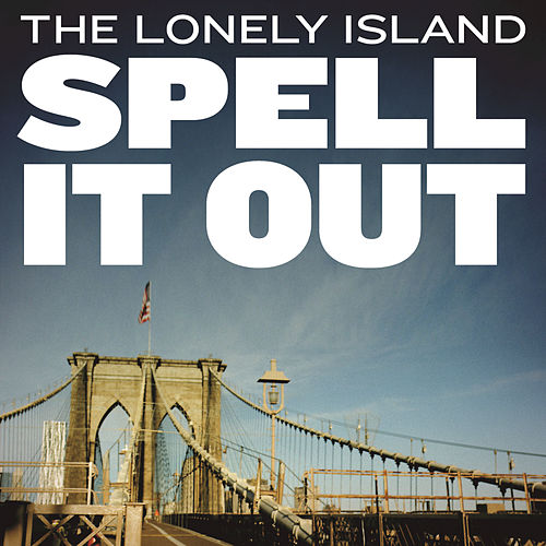 Play & Download Spell It Out by The Lonely Island | Napster