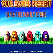 Play & Download Your Easter Present - Sly & the Family Stone by Sly & the Family Stone | Napster