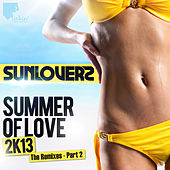 Play & Download Summer of Love 2k13 (Remixes, Pt. 2) by Sunloverz | Napster