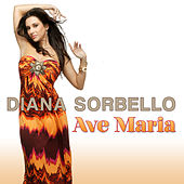 Play & Download Ave Maria by DIANA SORBELLO | Napster