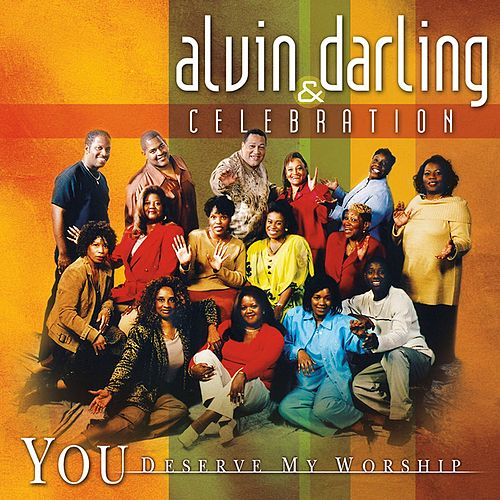 Play & Download You Deserve My Worship by Alvin Darling | Napster