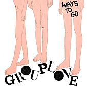 Play & Download Ways To Go by Grouplove | Napster