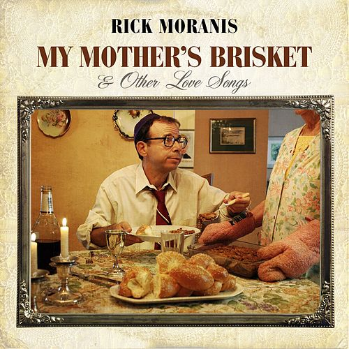 Play & Download My Mother's Brisket & Other Love Songs by Rick Moranis | Napster