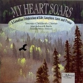 Play & Download My Heart Soars by Toronto Children's Chorus | Napster