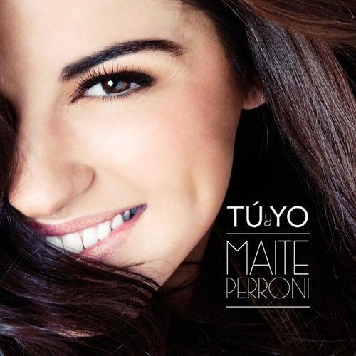 Play & Download Tu y Yo by Maite Perroni | Napster