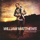 Play & Download Hope's Anthem by William Matthews | Napster