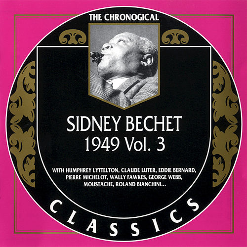 Play & Download 1949, Vol. 3 by Sidney Bechet | Napster