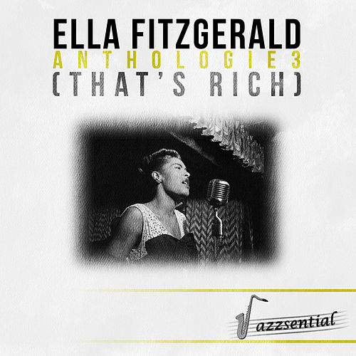 Play & Download Anthologie 3 (That's Rich) [Live] by Ella Fitzgerald | Napster