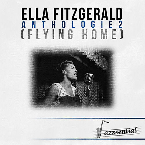 Play & Download Anthologie 2 (Flying Home) [Live] by Ella Fitzgerald | Napster