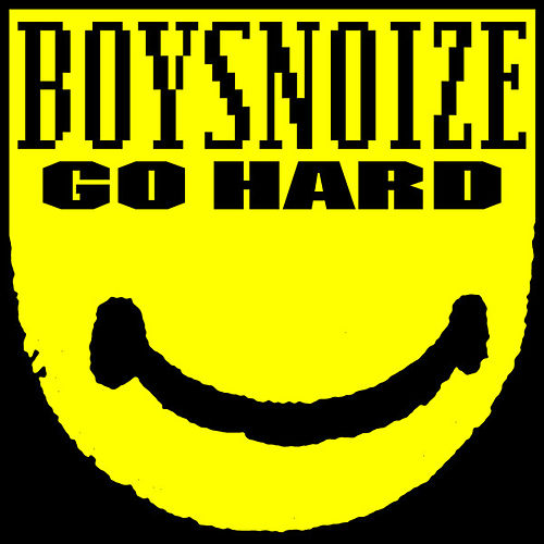 Play & Download Go Hard by Boys Noize | Napster