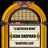 Play & Download A Satisfied Mind / Beautiful Lies by Jean Shepard | Napster