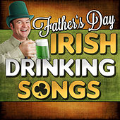 Play & Download Father's Day Irish Drinking Songs by Various Artists | Napster