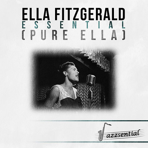 Play & Download Essential (Pure Ella) [Live] by Ella Fitzgerald | Napster