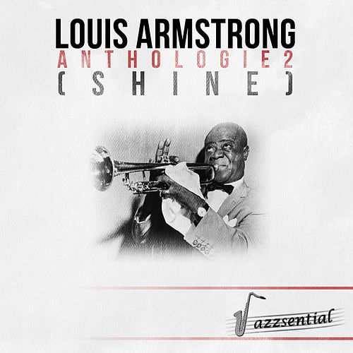 Anthologie 2 (Shine) [Live] by Louis Armstrong