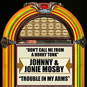 Play & Download Don't Call Me from a Honky Tonk / Trouble in My Arms by Johnny | Napster
