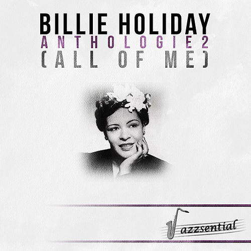 Play & Download Anthologie 2 (All of Me) [Live] by Billie Holiday | Napster