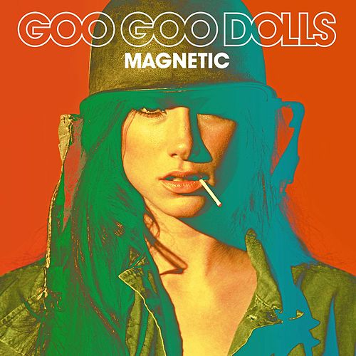 Play & Download Magnetic by Goo Goo Dolls | Napster