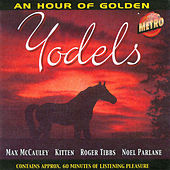 Play & Download An Hour of Golden Yodels by Various Artists | Napster