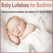 Baby Lullabies for Bedtime: Instrumental Lullabies for Babies for Deep Sleep by Steven Snow