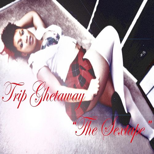 Play & Download The Sextape by Trip Ghetaway   Napster
