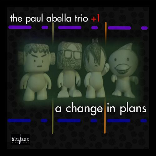 Play & Download A Change in Plans by Paul Abella | Napster