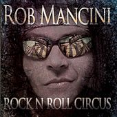 Rock'n'Roll Circus by Rob Mancini