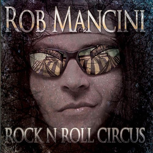 Play & Download Rock'n'Roll Circus by Rob Mancini | Napster