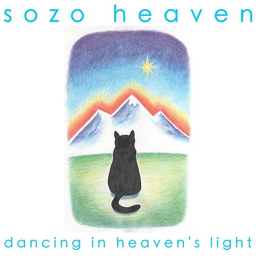 Play & Download Dancing in Heaven's Light by Sozo Heaven | Napster