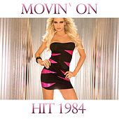 Play & Download Movin On (Hit 1984) by Disco Fever | Napster
