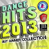 Play & Download Dance Hits 2013 (Best Summer Collection) by Various Artists | Napster