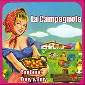Play & Download La campagnola by Tony | Napster