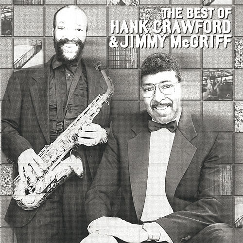 Play & Download The Best Of Hank Crawford & Jimmy McGriff by Hank Crawford | Napster