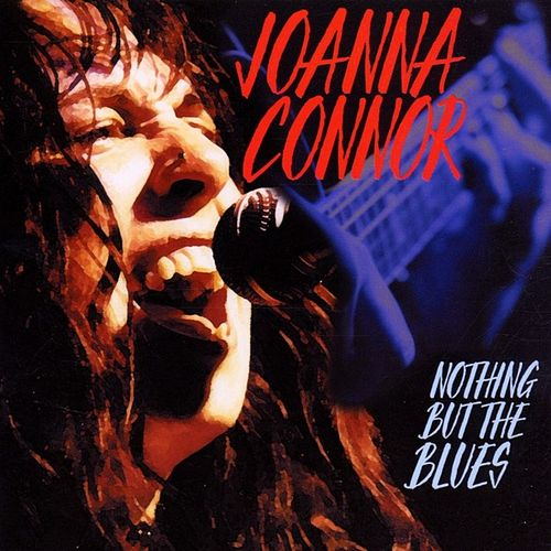 Nothing but the Blues by Joanna Connor