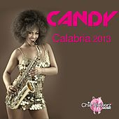 Play & Download Calabria 2013 by Candy | Napster