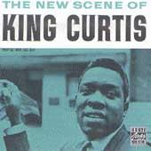 The New Scene Of King Curtis by King Curtis