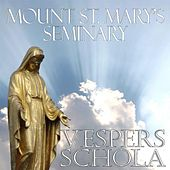 Play & Download Vespers Schola by Mount St. Mary's Vesper's Schola | Napster