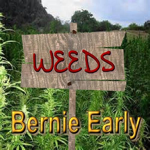 Play & Download Weeds by Bernie Early | Napster