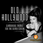 Play & Download Old Hollywood - Glamourous Themes for the Silver Screen by Hollywood Film Music Orchestra | Napster