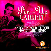 Play & Download Pin-Up Cabaret - Saucy Vintage Burlesque Movie Trailer Music by Hollywood Film Music Orchestra | Napster