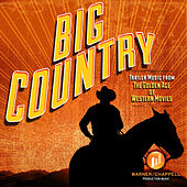 Play & Download Big Country - Trailer Music from the Golden Age of Western Movies by Hollywood Film Music Orchestra | Napster
